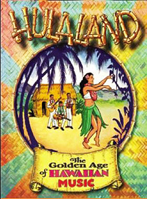 Hulaland: Golden Age of Hawaiian Music - Box set by Various Artists