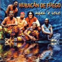 Huracán de Fuego - Agua 'e Coco