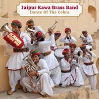 Jaipur Kawa Brass Band -  Dance of the Cobra
