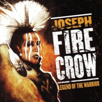 Joseph Fire Crow - Legend of the Warrior