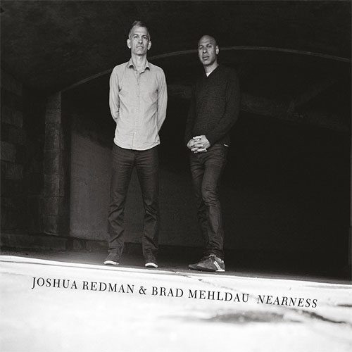 Joshua Redman and Brad Mehldau - Nearness