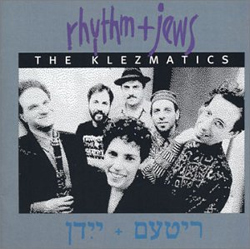 Klezmatics -  Rhythm & Jews