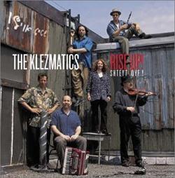 The Klezmatics - Rise Up! Shteyt Oyf!