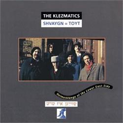 Klezmatics - Shvaygn =Toyt