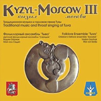 Various Artists - Kyzyl-Moscow III - Traditional music and throat singing of Tuva