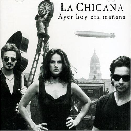 Ayer Hoy Era Mañana, with La Chicana