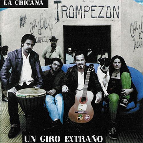 Un Giro Extraño, with La Chicana