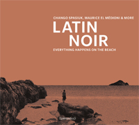 Various Artists - Latin Noir Everything Happens on the Beach