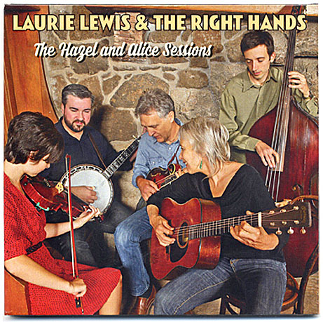 Laurie Lewis & The Right Hands - The Hazel and Alice Sessions