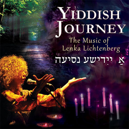 Lenka Lichtenberg - Yiddish Journey: The Music of Lenka Lichtenberg (ARC Music EUCD2625, 2016)