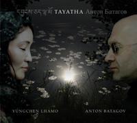 Yungchen Lhamo & Anton Batagov - Tayatha