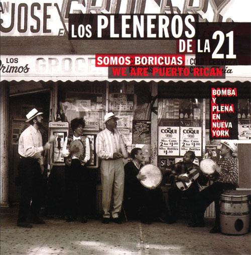 Los Pleneros de la 21 - Somos Boricuas / We Are Puerto Rican: Bomba y Plena en Nueva York, one of the legacy albums reissued