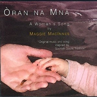 Maggie MacInnes - Òran na Mnà - a Woman's Song