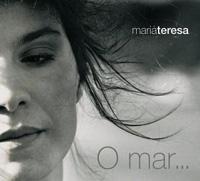 Maria Teresa - O Mar