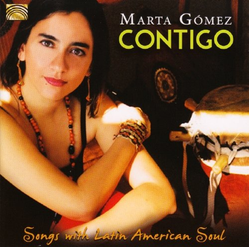 Marta Gomez - Contigo: Songs with Latin American Soul