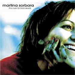 Martina Sorbara - The Cure for Bad Deeds