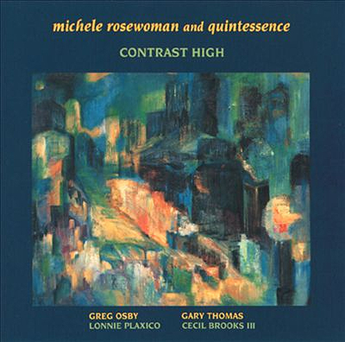 Michele Rosewoman and Quintessence - Contrast High