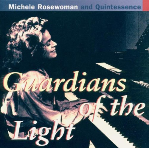 Michele Rosewoman and Quintessence - Guardians of the Light