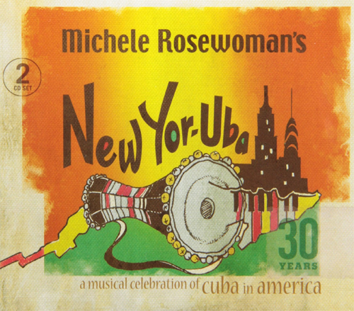 Michele Rosewoman's New Yor-Uba - 30 Years, A Musical Celebration of Cuba in America