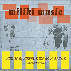 Various Artists -  Miliki Music: Society Sounds of 60's Lagos