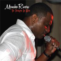 Moncho Rivera - Yo Tengo Lo Mio