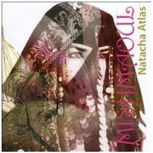 Natacha  Atlas -  Mish Maoul