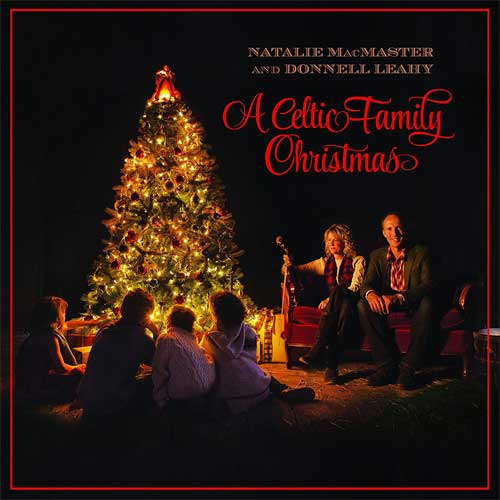 Natalie MacMaster and Donnell Leahy - A Celtic Family Christmas