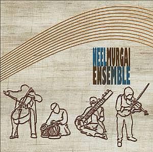 Neel Murgai Ensemble - Neel Murgai Ensemble