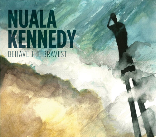 Nuala Kennedy -  Behave the Bravest