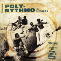 Orchestre Poly-Rythmo De Cotonou - Volume Three - The Skeletal Essences of Afro Funk 1969-1980
