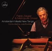 Pablo Ziegler & Metropole Orkest - Amsterdam Meets New Tango