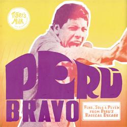 Various Artists Peru Bravo: Funk, Soul & Psych in Peru's Radical Decade
