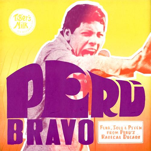 Peru Bravo: Funk, Soul & Psych in Peru's Radical Decade