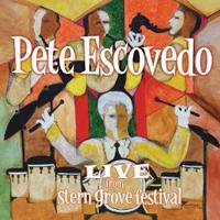 Pete Escovedo - Live From Stern Grove Festival