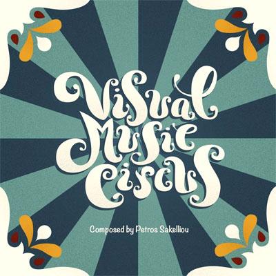Petros Sakelliou - Visual Music Circus