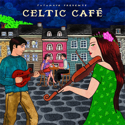 Various Artists - Putumayo Presents Celtic Cafe