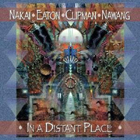 Nakai, Eaton, Clipman, Nawang - In A Distant Place