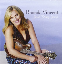 Rhonda Vincent - Good Thing Going