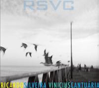 Ricardo Silveira and Vinicius Cantuaria - RSVC