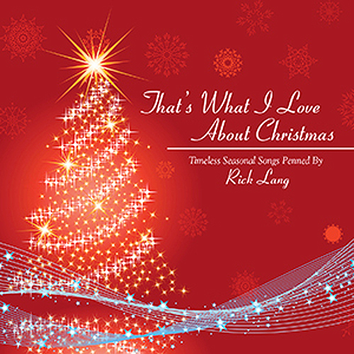 Rick Lang - That's What I Love About Christmas