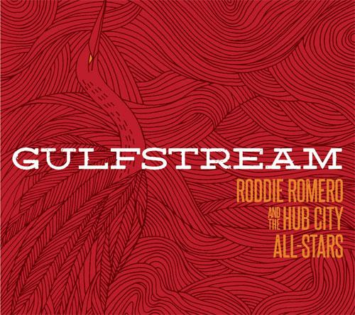 Roddie Romero and the Hub City All-Stars - Gulfstream