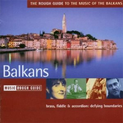 The Rough Guide to the Music of the Balkans