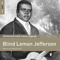 The Rough Guide to Blues Legends: Blind Lemon Jefferson - Rough Guide to Country Blues Pioneers