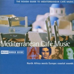 The Rough Guide to Mediterranean Café Music
