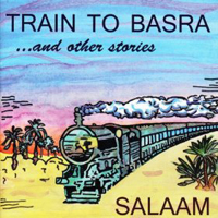 Salaam - Train to Basra and Other Stories