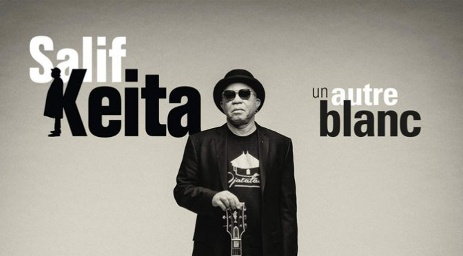 Un Autre Blanc Showcases the Perseverance And Musical Mastery of Salif Keita