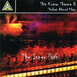 Shiv Kumar Sharma & Shafaat Ahmed Khan - The Inner Path