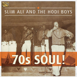 Slim Ali and the Hodi Boys - 70s Soul!