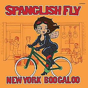 Spanglish Fly - New York Boogaloo