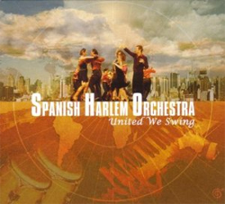 Spanish Harlem Orchestra -  United We Swing